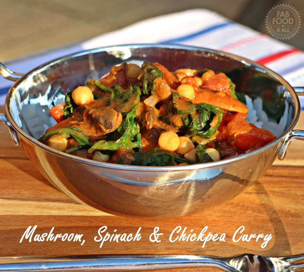 Mushroom, Spinach & Chickpea Curry - Fab Food 4 All