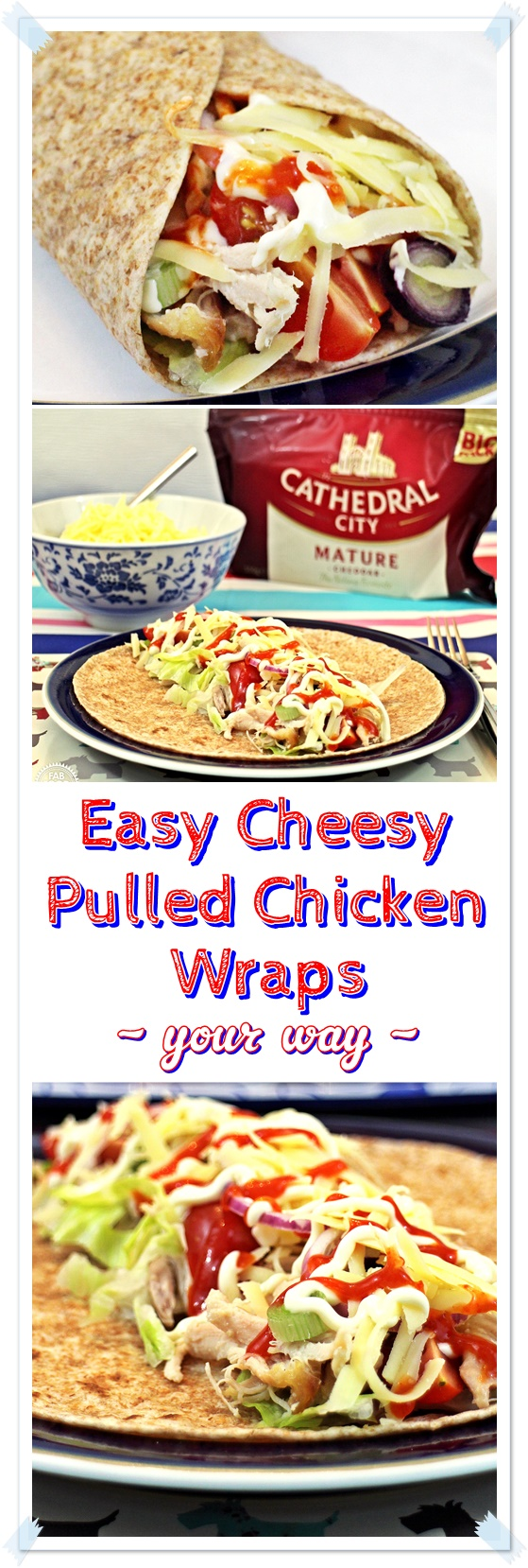 Easy Cheesy Pulled Chicken Wraps - your way! #CheeseRules #LoveCheese Fab Food 4 All