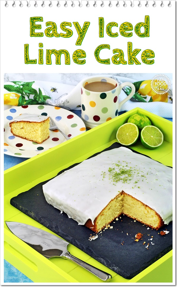 Easy Iced Lime Cake - Fab Food 4 All #lime #cake #all-in-one-cake #easy #traybake