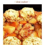 Chicken Casserole & Cheesy Herb Dumplings in slow cooker.