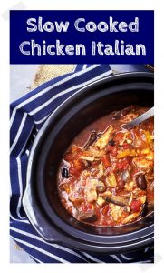 Slow Cooked Chicken Italian - a delicious dump & go dinner made in the slow cooker (crock pot). Pinterest image.