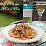 Salmon, Dill and Caper Linguine, pasta, spaghetti, fish, seafood, white wine, alfresco dining,