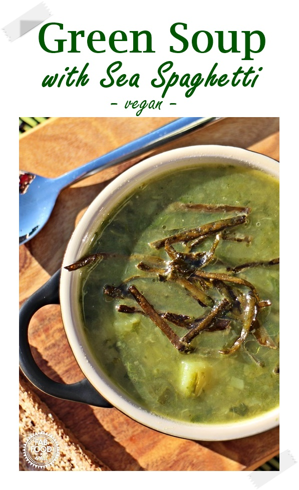 Green Soup with Sea Spaghetti on a board with spoon & toast. - Pinterest image.
