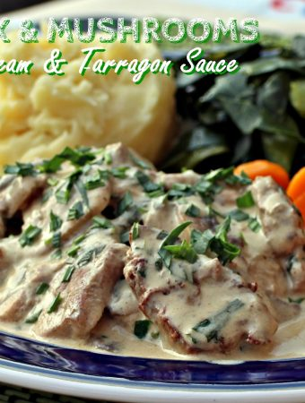 Pork & Mushrooms in a Cream & Tarragon Sauce