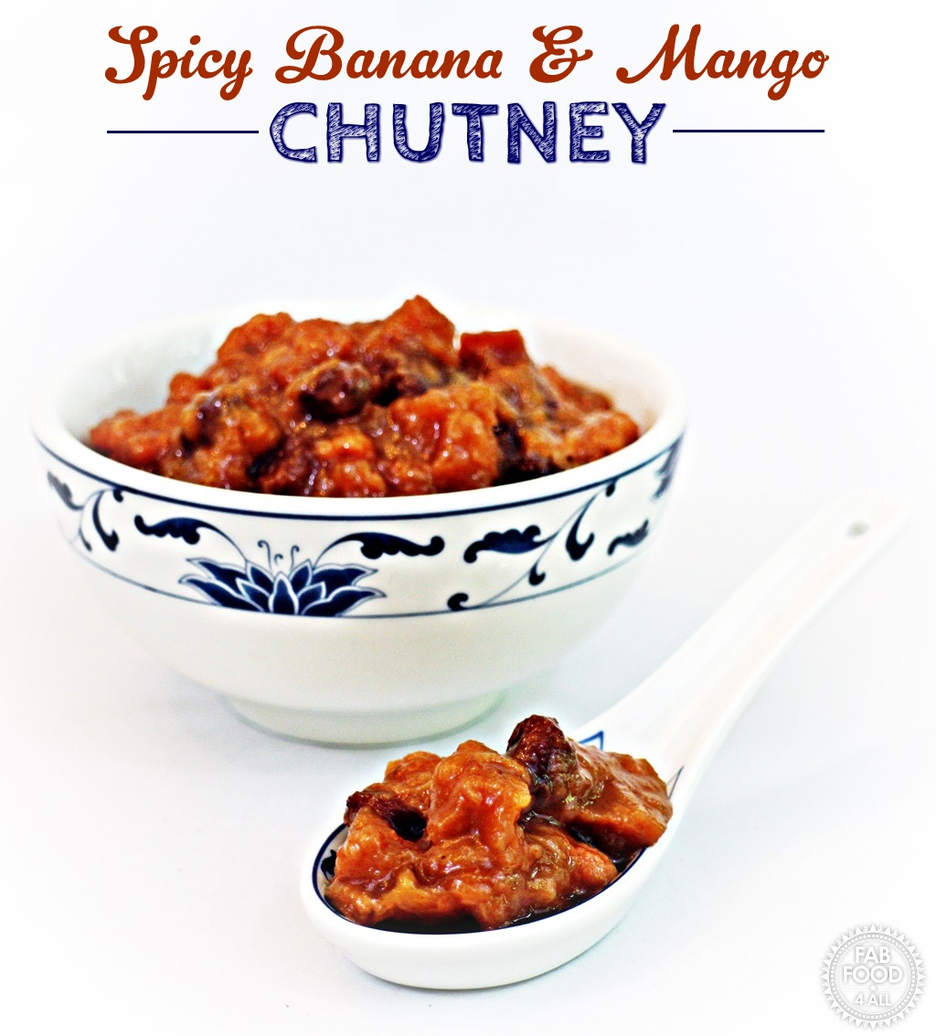 Spicy Banana & Mango Chutney - Fab Food 4 All