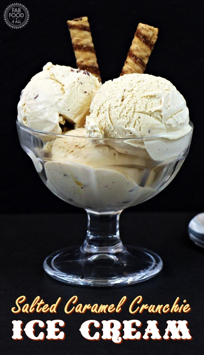 Salted Caramel Crunchie Ice Cream - Fab Food 4 All