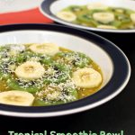 Tropical Smoothie Bowl - Fab Food 4 All