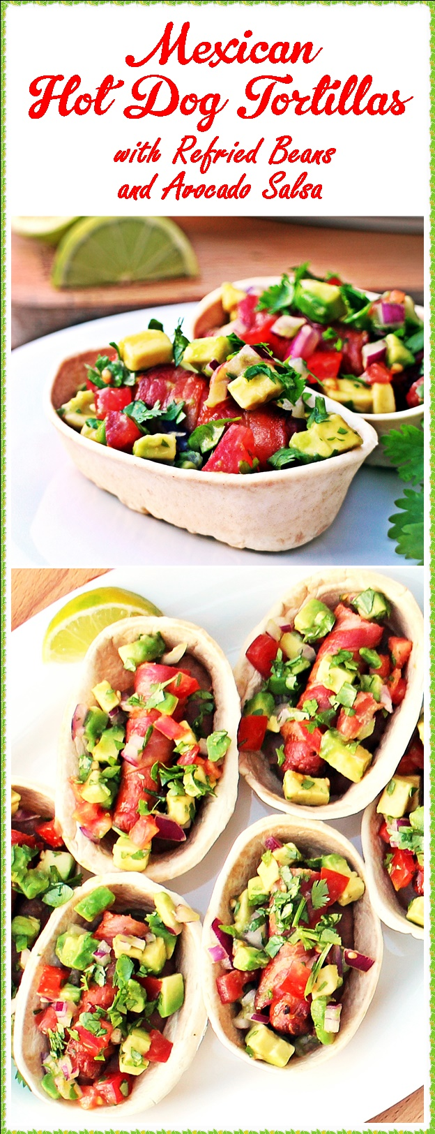 Mexican Hot Dog Tortillas - Fab Food 4 All