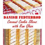 Danish Fedtebrød - Coconut Cookie Slices with Rum Glaze Pinterest image