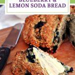 Blueberry & Lemon Soda Bread Pinterest image.