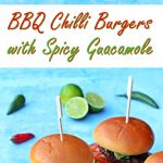 BBQ Chilli Burgers with Spicy Guacamole - Fab Food 4 All #beef #bbq #barbecue #grilling #burger #guacamole
