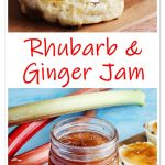 Rhubarb & Ginger Jam on scones - montage Pinterest image.